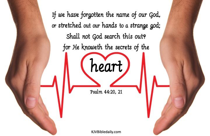 Psalm 44 20, 21 KJV