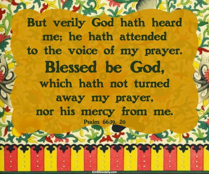 Psalm 66-19, 20 KJV