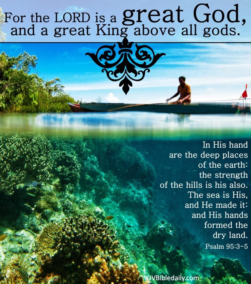 Psalms 95 3-5 KJV