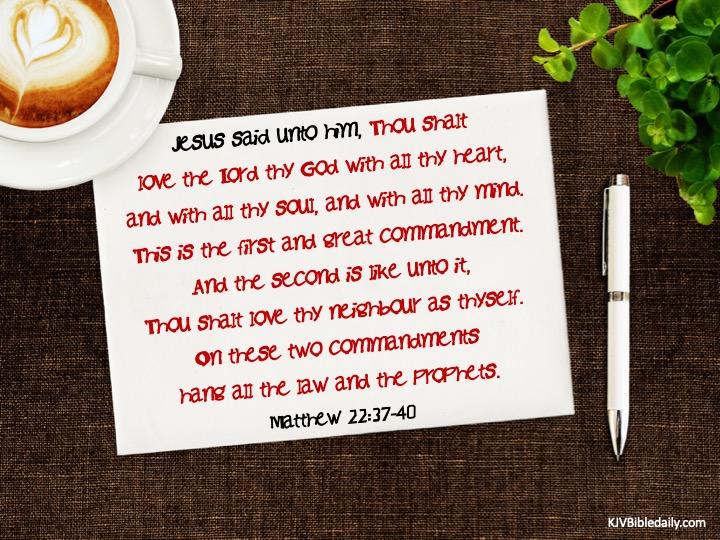 Matthew 22- 37-40 KJV