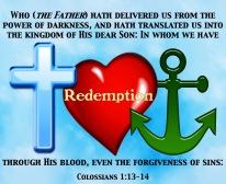 Colossians 1-13-14 KJV