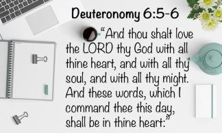 Deuteronomy 6.5-6 English