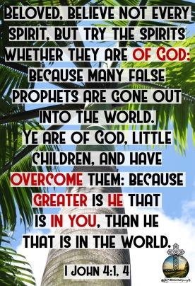 I John 4-1, 4 KJV