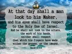 Isaiah 17-7-8 KJV