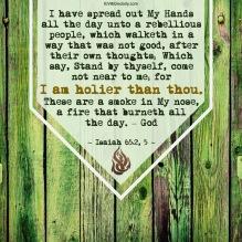 Isaiah 65-2, 5 KJV