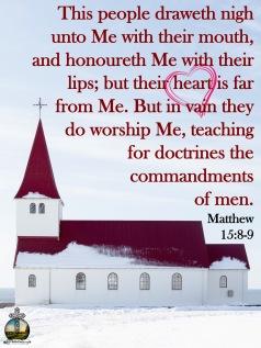 Matthew 15-8-9 KJV