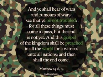 Matthew 24-6, 14 KJV