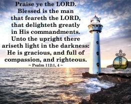 Psalm 112- 1, 4 KJV