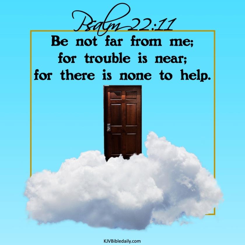 Psalm 22-11 KJV