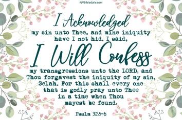 Psalm 32-5-6 KJV